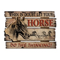 "MDF Wall Mount Sign - ""When In Doubt Let Your Horse Do The Thinking"" - 9005"